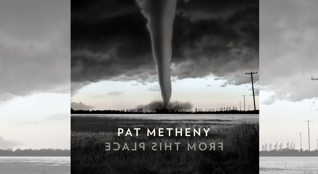 Pat Metheny – From This Place